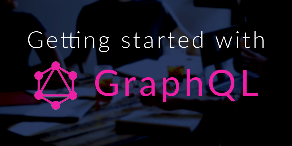GraphQL for the Win