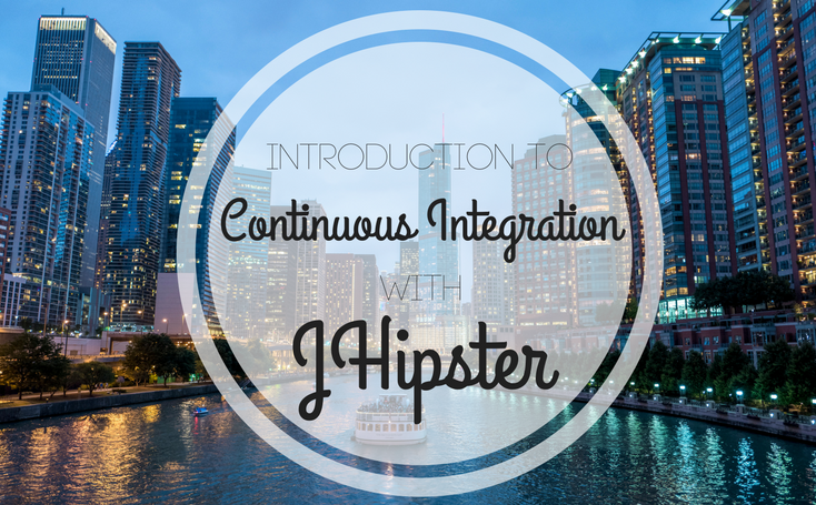 Introduction to Continuous Integration with JHipster
