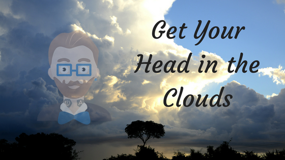 Get Your Head in the Clouds