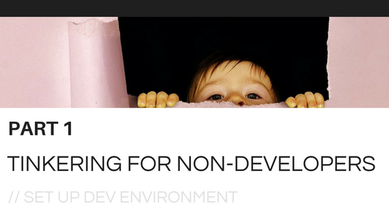 Tinkering for Non-Developers Part 1: Set Up Development Environment
