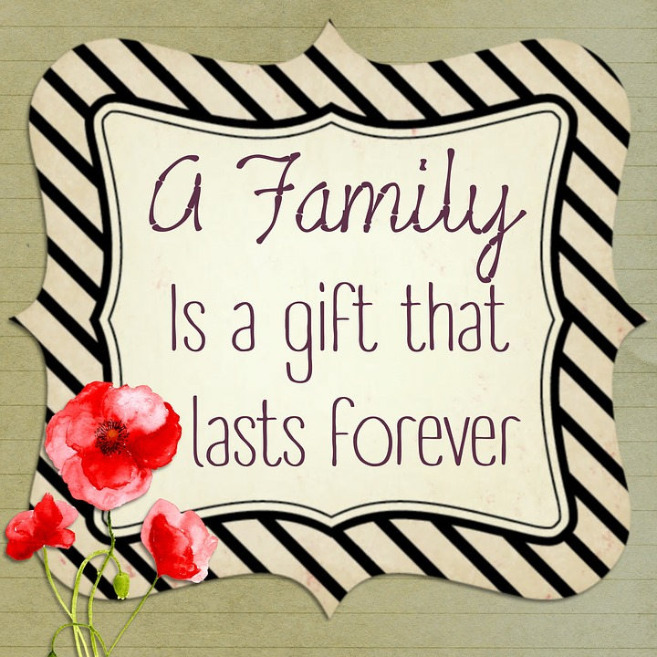 quote that says A family is a gift that lasts forever