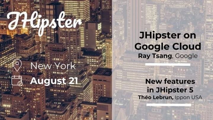 JHipster Meetup in New York, August 21st 2018