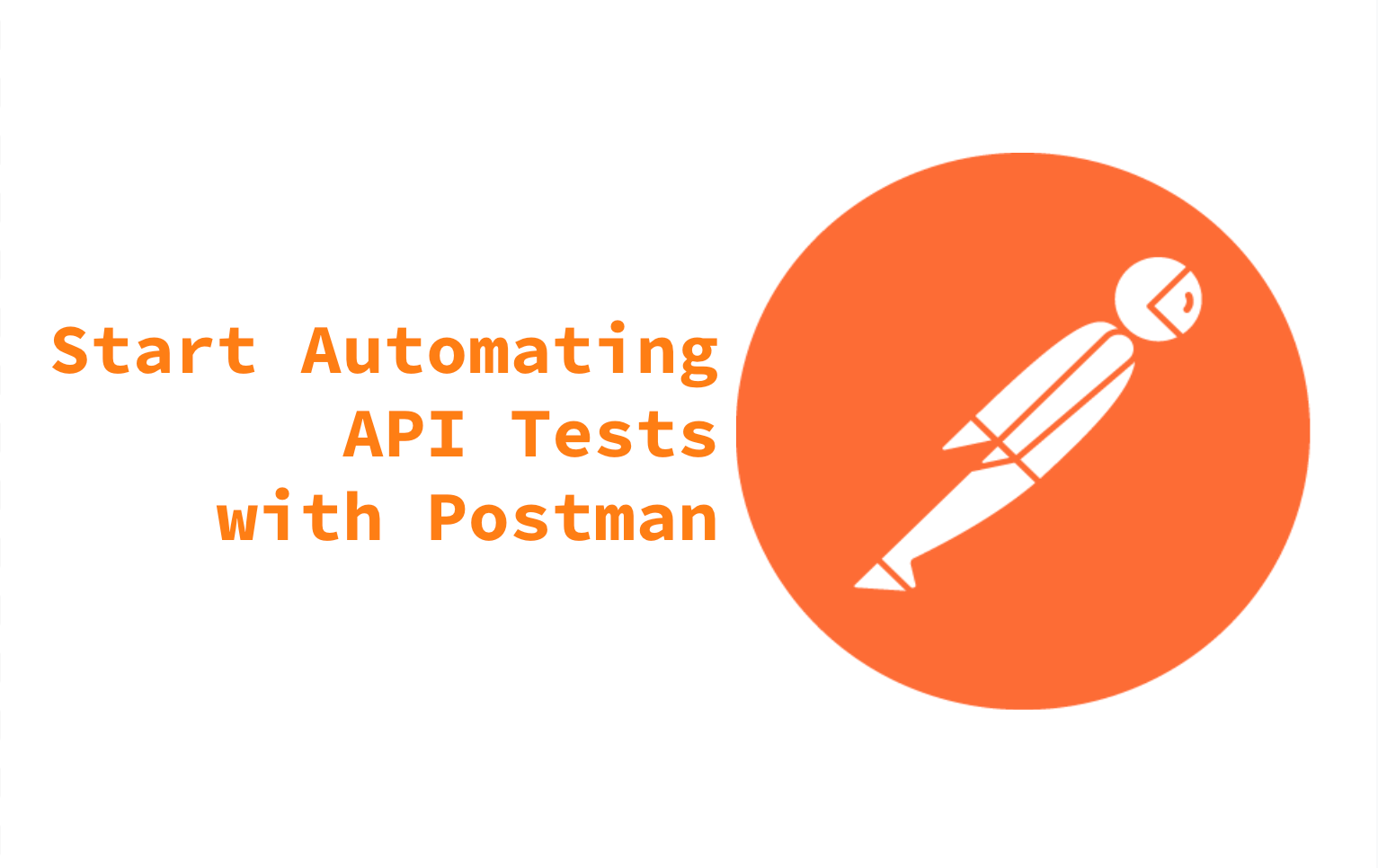 Start Automating API Tests with Postman