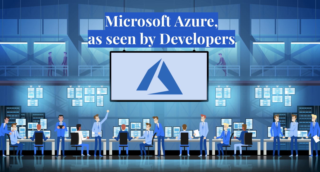 Microsoft Azure, as seen by Developers